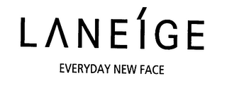 mark for LANEIGE EVERYDAY NEW FACE, trademark #76525750