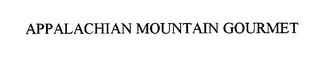 mark for APPALACHIAN MOUNTAIN GOURMET, trademark #76527323