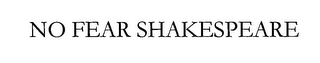 mark for NO FEAR SHAKESPEARE, trademark #76529125