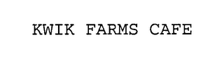 mark for KWIK FARMS CAFE, trademark #76529761