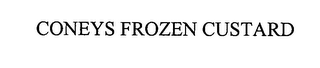 mark for CONEYS FROZEN CUSTARD, trademark #76530129