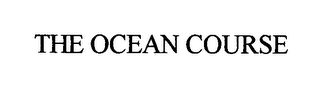 mark for THE OCEAN COURSE, trademark #76530432