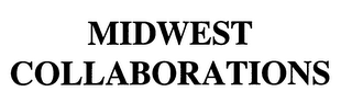 mark for MIDWEST COLLABORATIONS, trademark #76541449