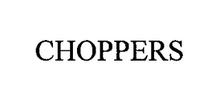 mark for CHOPPERS, trademark #76547634