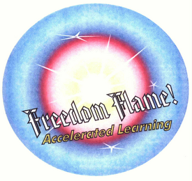 mark for FREEDOM FLAME! ACCELERATED LEARNING, trademark #76552493