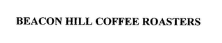 mark for BEACON HILL COFFEE ROASTERS, trademark #76554380