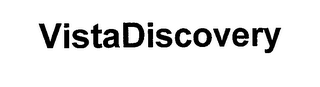 mark for VISTADISCOVERY, trademark #76555467