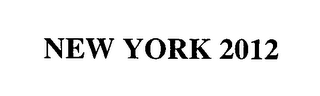 mark for NEW YORK 2012, trademark #76556489