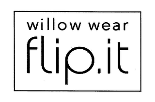 mark for WILLOW WEAR FLIP.IT, trademark #76556827
