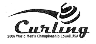 mark for CURLING 2006 WORLD MEN'S CHAMPIONSHIP LOWELL, USA, trademark #76557956