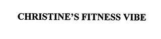 mark for CHRISTINE'S FITNESS VIBE, trademark #76558888