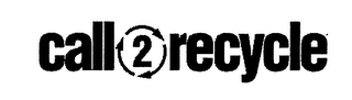 mark for CALL 2 RECYCLE, trademark #76561299