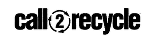 mark for CALL 2 RECYCLE, trademark #76561455