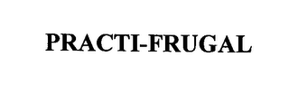 mark for PRACTI-FRUGAL, trademark #76562446