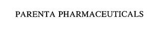 mark for PARENTA PHARMACEUTICALS, trademark #76563996