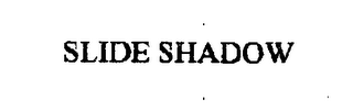 mark for SLIDE SHADOW, trademark #76564601