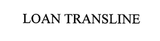 mark for LOAN TRANSLINE, trademark #76565421