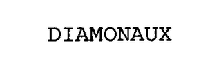 mark for DIAMONAUX, trademark #76565776