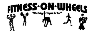 "mark for FITNESS ON WHEELS ""WE BRING FITNESS TO YOU"", trademark #76566148"
