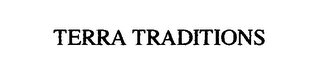 mark for TERRA TRADITIONS, trademark #76570539