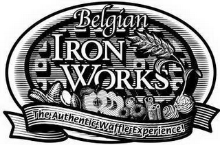 mark for BELGIAN IRON WORKS THE AUTHENTIC WAFFLE EXPERIENCE!, trademark #76573029