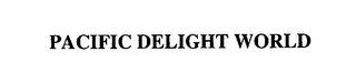 mark for PACIFIC DELIGHT WORLD, trademark #76573473