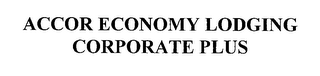 mark for ACCOR ECONOMY LODGING CORPORATE PLUS, trademark #76577057