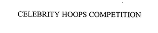 mark for CELEBRITY HOOPS COMPETITION, trademark #76581521