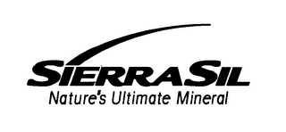 mark for SIERRASIL, NATURE'S ULTIMATE MINERAL, trademark #76582647