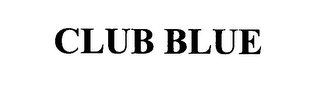 mark for CLUB BLUE, trademark #76584405