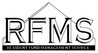mark for RFMS RESIDENT FUND MANAGEMENT SERVICE, trademark #76584772