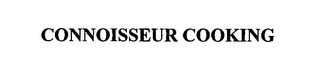 mark for CONNOISSEUR COOKING, trademark #76585701