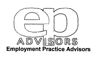 mark for EP ADVISORS EMPLOYMENT PRACTICE ADVISORS, trademark #76585777