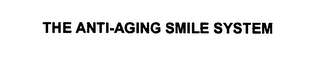 mark for THE ANTI-AGING SMILE SYSTEM, trademark #76591504