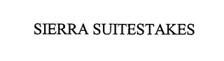 mark for SIERRA SUITESTAKES, trademark #76593328