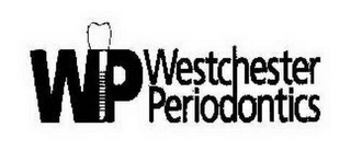 mark for WP WESTCHESTER PERIODONTICS, trademark #76594885