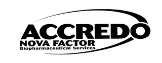 mark for ACCREDO NOVA FACTOR BIOPHARMACEUTICAL SERVICES, trademark #76597355