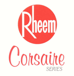 mark for RHEEM CORSAIRE SERIES, trademark #76598547