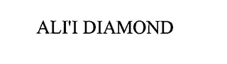mark for ALI'I DIAMOND, trademark #76599095