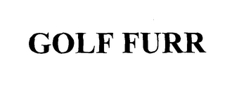 mark for GOLF FURR, trademark #76599238