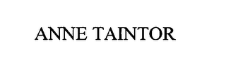 mark for ANNE TAINTOR, trademark #76600057