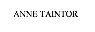 mark for ANNE TAINTOR, trademark #76600058