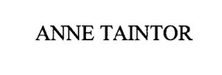 mark for ANNE TAINTOR, trademark #76600059
