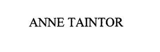 mark for ANNE TAINTOR, trademark #76600060