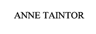 mark for ANNE TAINTOR, trademark #76600061