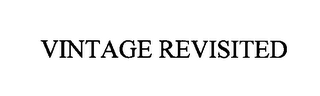 mark for VINTAGE REVISITED, trademark #76600062