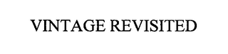 mark for VINTAGE REVISITED, trademark #76600066