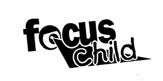 mark for FOCUS CHILD, trademark #76600168