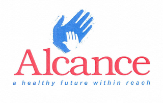 mark for ALCANCE A HEALTHY FUTURE WITHIN REACH, trademark #76601058
