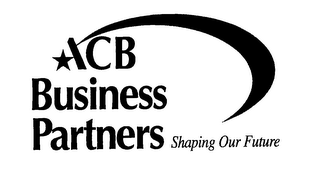 mark for ACB BUSINESS PARTNERS SHAPING OUR FUTURE, trademark #76602730